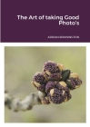 The Art of taking Good Photo's Cover Image