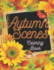 Autumn Scenes Coloring Book: Country Romantic Nature Landscapes Scenes For Kids And Adults To Colouring Cover Image