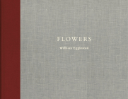 William Eggleston: Flowers Cover Image