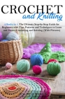 Crochet and Knitting: 2 Books in 1: The Ultimate Step-by-Step Guide for Beginners with Tips, Patterns and Techniques to Learn and Master Cro Cover Image