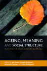 Ageing, Meaning and Social Structure: Connecting Critical and Humanistic Gerontology Cover Image