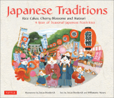 Japanese Traditions: Rice Cakes, Cherry Blossoms and Matsuri: A Year of Seasonal Japanese Festivities Cover Image