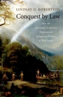 Conquest by Law: How the Discovery of America Dispossessed Indigenous Peoples of Their Lands Cover Image