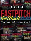 Fastpitch Softball Magazine Book 4-The Best Of Issues 31-40 Cover Image