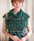 Crochet So Lovely: 21 Carefree Lace Designs Cover Image