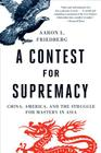 A Contest for Supremacy: China, America, and the Struggle for Mastery in Asia Cover Image