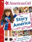American Girl: The Story of America: Discover History with American Girl® Cover Image