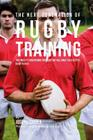 The Next Generation of Rugby Training: The Cross Fit Conditioning Program That Will Make You a Better Rugby Player Cover Image