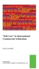 Soft Law in International Commercial Arbitration (Pocket Books of the Hague Academy of International Law / Les #44) Cover Image