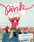 Pink: A Women's March Story Cover Image
