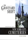 The Graveyard Shift: A Family Historian's Guide to New York City Cemeteries Cover Image