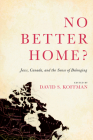 No Better Home?: Jews, Canada, and the Sense of Belonging Cover Image