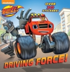 Driving Force! (Blaze and the Monster Machines) (Pictureback(R)) Cover Image