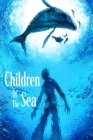 Children Of The Sea: The Complete Screenplays Cover Image