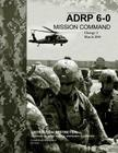 Army Doctrine Reference Publication ADRP 6-0 Mission Command Change 2 March 2014 Cover Image