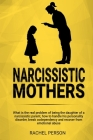 Narcissistic Mothers: What is the Real Problem of Being the Daughter of a Narcissistic Parent, How to Handle his Personality Disorder, Break Cover Image