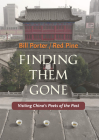 Finding Them Gone: Visiting China's Poets of the Past Cover Image