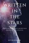 Written in the Stars: Understanding Astrology and How Your Star Sign Influences Your Life Cover Image