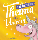 The Return of Thelma the Unicorn Cover Image
