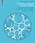 Staging Urban Landscapes: The Activation and Curation of Flexible Public Spaces Cover Image