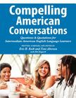 Compelling American Conversations: Questions and Quotations for Intermediate American English Language Learners Cover Image