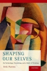 Shaping Our Selves: On Technology, Flourishing, and a Habit of Thinking Cover Image