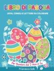 Libro Di Pasqua: Uova, Conigli e Lettere da Colorare. Per Bambini dai 2 Anni in Su. Easter (Italian version) Cover Image