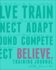 Believe Training Journal (Bright Teal Edition) Cover Image