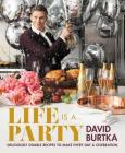 Life Is a Party: Deliciously Doable Recipes to Make Every Day a Celebration Cover Image
