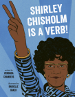 Shirley Chisholm Is a Verb Cover Image