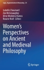 Women's Perspectives on Ancient and Medieval Philosophy (Logic #24) Cover Image