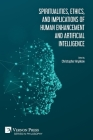 Spiritualities, ethics, and implications of human enhancement and artificial intelligence (Philosophy) Cover Image