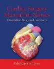 Cardiac Surgery for Nurses: Orientation, Policy, and Procedures: Orientation, Policy, and Procedures Cover Image