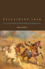 Reclaiming Iraq: The 1920 Revolution and the Founding of the Modern State Cover Image