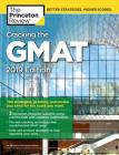 Cracking the GMAT with 2 Computer-Adaptive Practice Tests, 2019 Edition: The Strategies, Practice, and Review You Need for the Score You Want (Graduate School Test Preparation) Cover Image