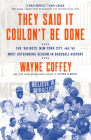 They Said It Couldn't Be Done: The '69 Mets, New York City, and the Most Astounding Season in Baseball History Cover Image