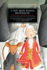 C'est mon piano, monsieur!: Wolfgang Amadeus Mozart (Petites histoires de grands compositeurs) Cover Image