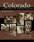Colorado: A History in Photographs, Revised Edition Cover Image
