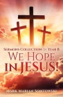Sermons Collection of Year B We Hope in JESUS! Cover Image