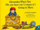 Alexander, Who's Not (Do You Hear Me? I Mean It!) Going to Move Cover Image