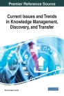 Current Issues and Trends in Knowledge Management, Discovery, and Transfer Cover Image