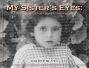 My Sister's Eyes: A Family Chronicle of Rescue and Loss During World War II Cover Image