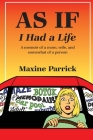 AS IF I Had a Life, A memoir of a mom, wife, and somewhat of a person Cover Image
