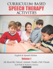 Curriculum-Based Speech Therapy Activities: Pre-K / Kindergarten: English & Spanish Edition Cover Image