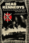 Dead Kennedys: Fresh Fruit for Rotting Vegetables: The Early Years Cover Image