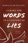 Caring for Words in a Culture of Lies, 2nd Ed Cover Image