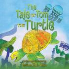 The Tale of Tom the Turtle Cover Image