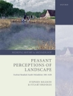 Peasant Perceptions of Landscape: Ewelme Hundred, South Oxfordshire, 500-1650 (Medieval History and Archaeology) Cover Image