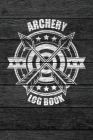 Archery Log Book: Bow and Arrow Archer Score Card Book - Rustic Vintage Wood Theme Cover Image