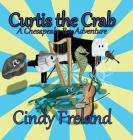 Curtis the Crab: A Chesapeake Bay Adventure Cover Image